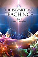 The Isis/Artemis Teachings: Book 1