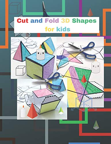Cut and Fold 3D shapes for kids: activities coloring , Cut and Fold 3D shapes for kids ,Learn 2D & 3D shapes , book(8,5