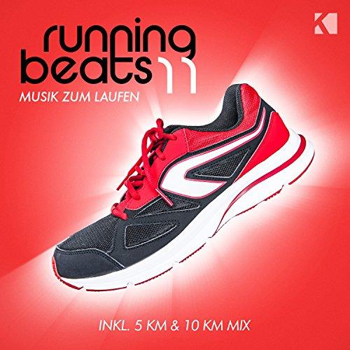 Running Beats 11 - Musik Zum Laufen (Inkl. 5 KM & 10 KM Mix) [Explicit]