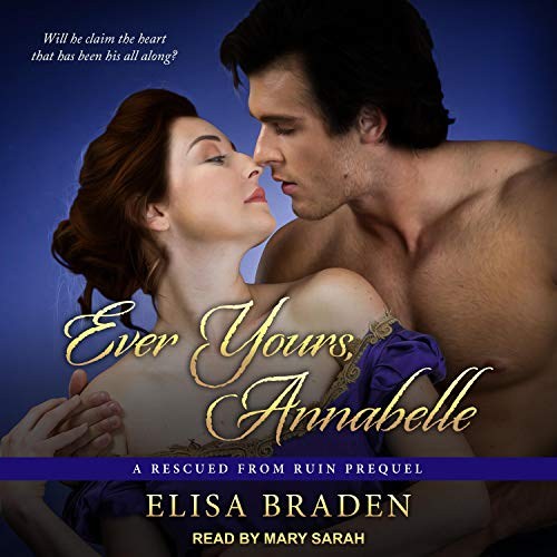 Ever Yours, Annabelle: A Rescued from Ruin Prequel Audiobook By Elisa Braden cover art
