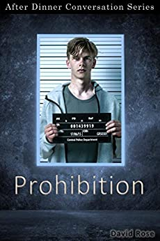 Prohibition: After Dinner Conversation Short Story Series by [David Edward Rose]