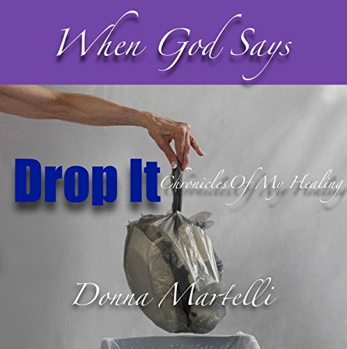 When God Says Drop It: Chronicles of My Healing audiobook cover art