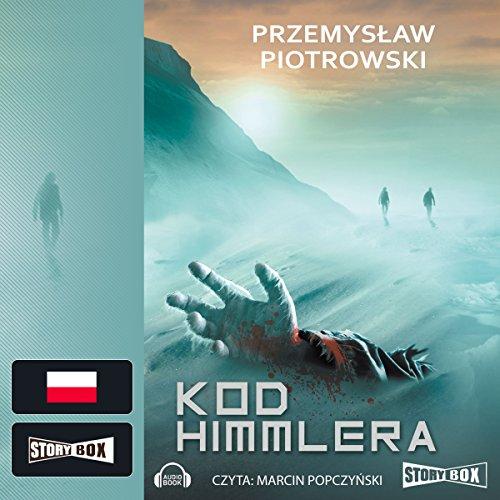 Kod Himmlera                   By:                                                                                                                                 Przemyslaw Piotrowski                               Narrated by:                                                                                                                                 Marcin Popczynski                      Length: 11 hrs and 16 mins     4 ratings     Overall 4.8