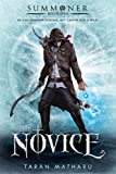 The Novice: Summoner: Book One (The Summoner Trilogy, 1)