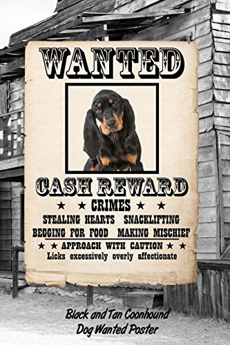 Black And Tan Coonhound Dog Wanted Poster: Weekly Planner Notebook 365 Daily - 52 Week Journal 120 pages 6'x9'