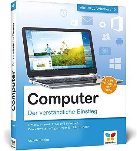Computer: Der verständliche Einstieg. Für PC, Notebook und Tablet. Aktuell zu Windows 10 by Mareile Heiting (2016-02-29)