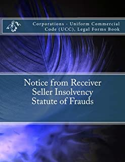 Notice from Receiver - Seller Insolvency - Statute of Frauds: Corporations - Uniform Commercial Code (UCC), Legal Forms Book