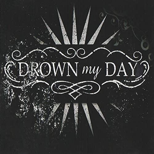Drown My Day