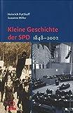 Kleine Geschichte der SPD. Darstellung und Dokumentation 1848 - 2002 - Heinrich Potthoff