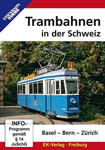 Trambahnen in der Schweiz - Basel - Bern - Zürich