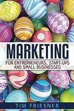 Marketing for Entrepreneurs, Start-Ups and Small Businesses