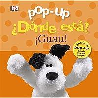 Pop-up ¿Dónde está? ¡Guau! (Castellano - A PARTIR DE 0 AÑOS - MANIPULATIVOS (LIBROS PARA TOCAR Y JUGAR), POP-UPS - Pop-up ¿Dónde está?)