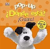 Pop-up ¿Dónde está? ¡Guau! (Castellano - A PARTIR DE 0 A