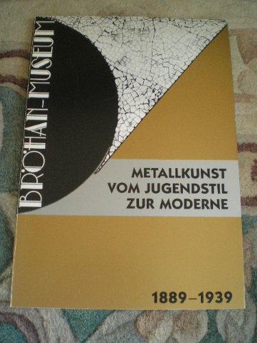 Metallkunst. Silber, Kupfer, Messing, Zinn. Vom Jugendstil zur Moderne (1889 - 1939)