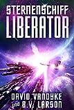 Sternenschiff Liberator: Space Marine, Mech, Star Fleet (Galaktische-Befreiungskriege-Serie 2) (German Edition)