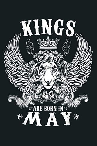 Mens Kings Are Born In May Funny Birthday Idea: Notebook Planner -6x9 inch Daily Planner Journal, To Do List Notebook, Daily Organizer, 114 Pages