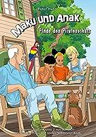 Maku und Anak Finde den Piratenschatz: Abenteuergeschichte 2 aus der Welt des Jungen Maku und seiner Schwester Anak