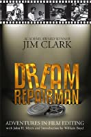 Dream Repairman: Adventures in Film Editing