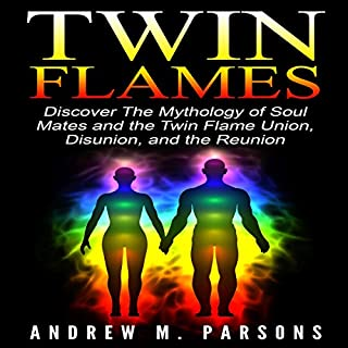 Twin Flames     Discover the Mythology of Soul Mates and the Twin Flame Union, Disunion, and Reunion: Spiritual Partner, Volume 1              By:                                                                                                                                 Andrew M. Parsons                               Narrated by:                                                                                                                                 Walter Graeves                      Length: 34 mins     155 ratings     Overall 4.6