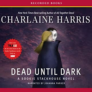 Dead Until Dark     Sookie Stackhouse Southern Vampire Mystery #1              Written by:                                                                                                                                 Charlaine Harris                               Narrated by:                                                                                                                                 Johanna Parker                      Length: 9 hrs and 57 mins     20 ratings     Overall 4.6