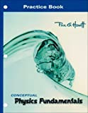 Practice Book for Conceptual Physics Fundamentals [Paperback] [2007] 1 Ed. Paul G. Hewitt