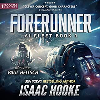 Forerunner     AI Fleet, Book 1              By:                                                                                                                                 Isaac Hooke                               Narrated by:                                                                                                                                 Paul Heitsch                      Length: 7 hrs and 44 mins     2 ratings     Overall 5.0