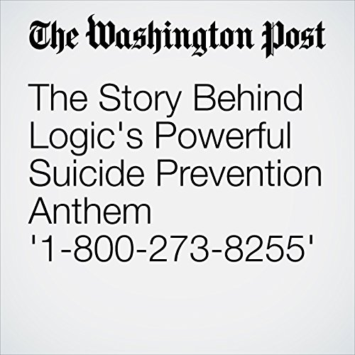 The Story Behind Logic's Powerful Suicide Prevention Anthem '1-800-273-8255' copertina