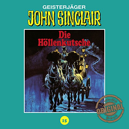Die Höllenkutsche - Teil 1 (John Sinclair - Tonstudio Braun Klassiker 15) Titelbild