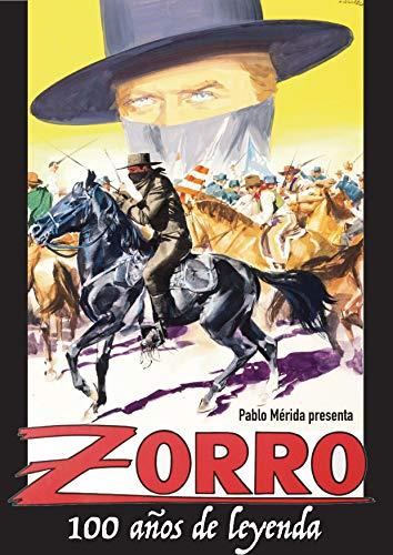 Zorro: 100 años de leyenda (Spanish Edition)