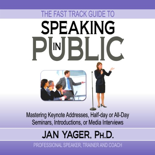 The Fast Track Guide to Speaking in Public Audiobook By Jan Yager PhD cover art