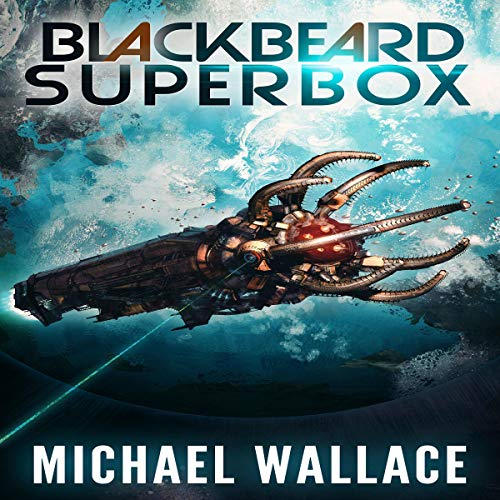 Blackbeard Superbox                   By:                                                                                                                                 Michael Wallace                               Narrated by:                                                                                                                                 Steve Barnes                      Length: 46 hrs and 53 mins     117 ratings     Overall 4.6