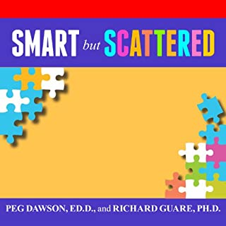 Smart but Scattered     The Revolutionary 'Executive Skills' Approach to Helping Kids Reach Their Potential              By:                                                                                                                                 Peg Dawson,                                                                                        Richard Guare                               Narrated by:                                                                                                                                 Susan Ericksen                      Length: 11 hrs and 51 mins     1 rating     Overall 4.0