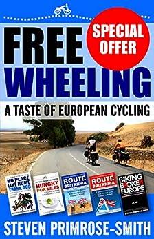 Freewheeling: A Taste of European Cycling (English Edition) de [Steven Primrose-Smith]