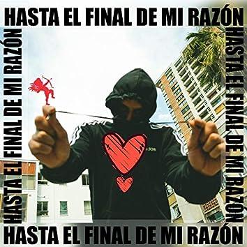 Hasta el final de mi razón (feat. Irondread & Malade Nas)