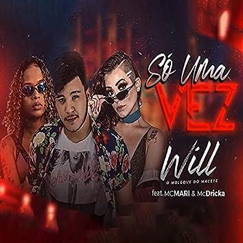Só uma Vez (feat. MC Mari & Mc Dricka)