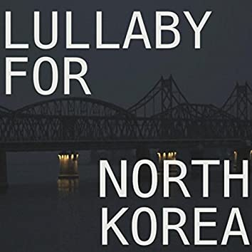 Lullaby for North Korea