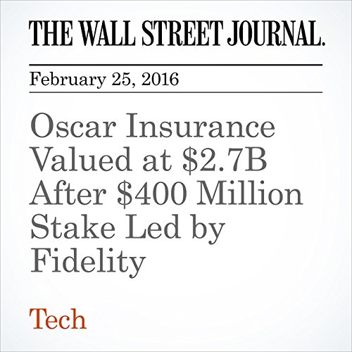 Oscar Insurance Valued at $2.7B After $400 Million Stake Led by Fidelity cover art