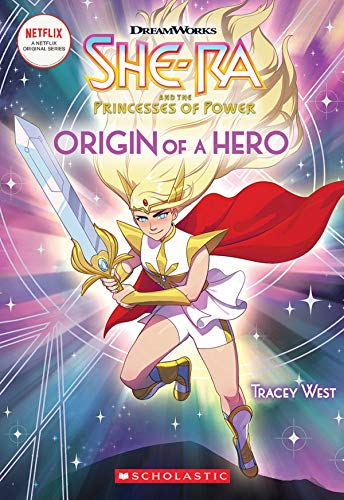 West, T: Origin of a Hero (She-Ra Chapter Book #1)
