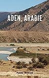 Aden, Arabie (French Edition)