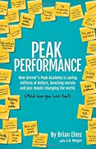 Peak Performance: How Denver's Peak Academy is Saving Money, Boosting Morale and Just Maybe Changing the World. (And How You Can, Too!)