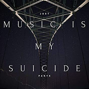 Music Is My Suicide