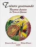 Trésors gourmands, recettes choisies du Tarn-et-Garonne