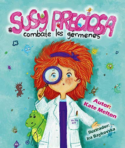 """Children's Spanish book: """"Susy Preciosa Combate los Gérmenes"""": Children's Book about Hygiene, Health and Visit to Doctor (Spanish Edition)"""