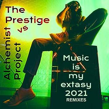 Music Is My Extasy 2021 (Remixes)