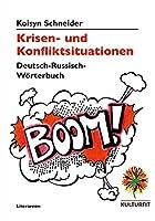 Krisen- und Konfliktsituationen: Deutsch-Russisch Woerterbuch