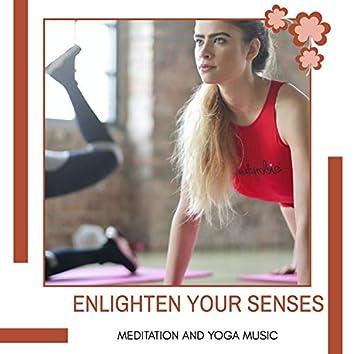 Enlighten Your Senses - Meditation And Yoga Music