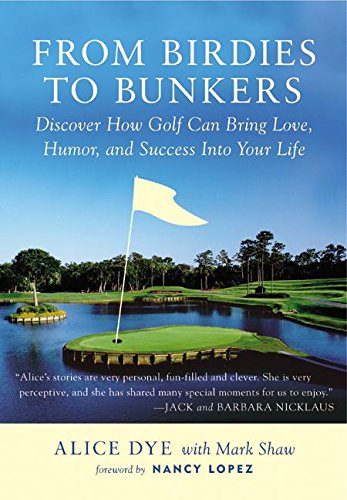Download From Birdies To Bunkers: Discover How Golf Can Bring Love, Humor, And Success Into Your Life 