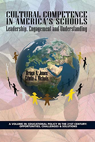 Cultural Competence in America's Schools: Leadership, Engagement and Understanding (Educational Policy in the 21st Centu