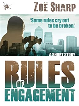 Rules of Engagement: a short story by [Zoe Sharp]