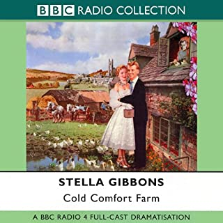 Cold Comfort Farm (Dramatised)                   By:                                                                                                                                 Stella Gibbons                               Narrated by:                                                                                                                                 uncredited                      Length: 3 hrs and 24 mins     103 ratings     Overall 4.0